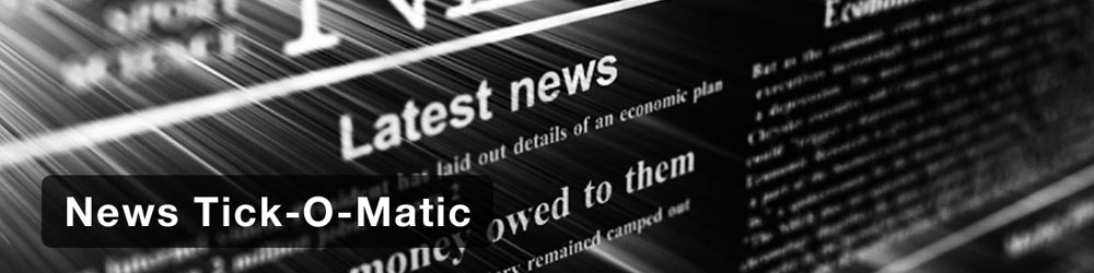 WordPress Plugin: News Tick-O-Matic